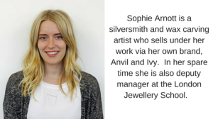 London Jewellery School Blog - Sophie Arnott Bio