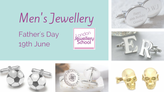 London Jewellery School Blog_Men's JewelleryFather's Day 19th June