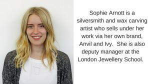 London Jewellery School_Anvil and Ivy_Sophie Arnott