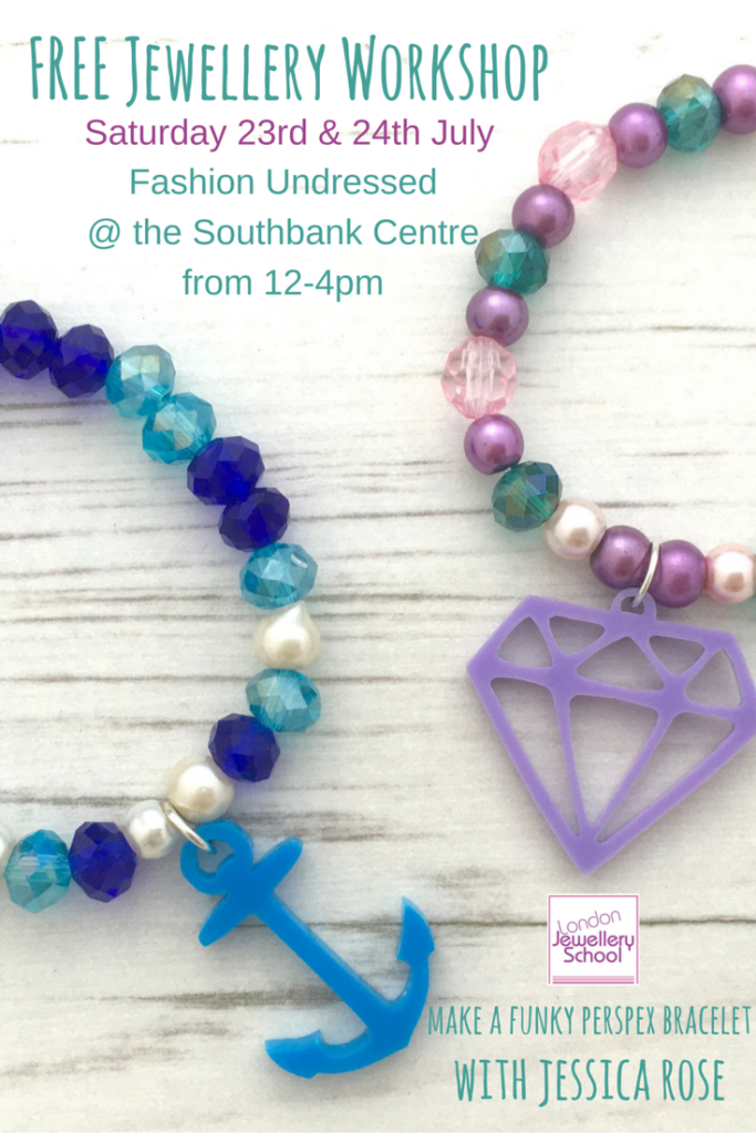 FREE Jewellery Workshop - Fashion Uncovered 23rd & 24th July (2)