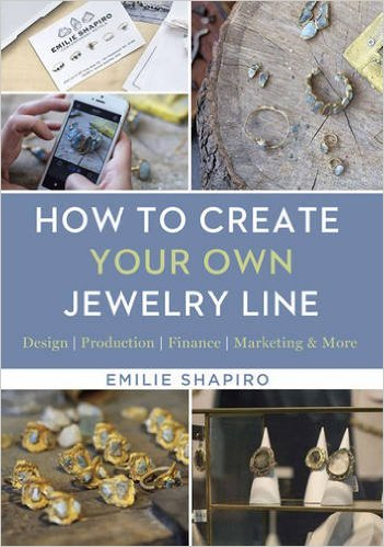 london-jewellery-school-blog-jewellery-inspiration-books-How-To-Create-Your-Own-Jewellery-Line-by-Emilie-Shapiro.jpg