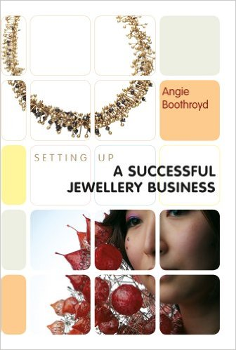 london-jewellery-school-blog-jewellery-inspiration-books-Setting-Up-A-Successful-Jewellery-Business-by-Angie-Booth.jpg