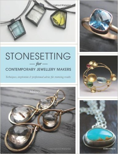 london-jewellery-school-blog-jewellery-inspiration-books-Stonesetting-for-Contemporary-Jewellery-Makers-by_Melissa-Hunt.jpg