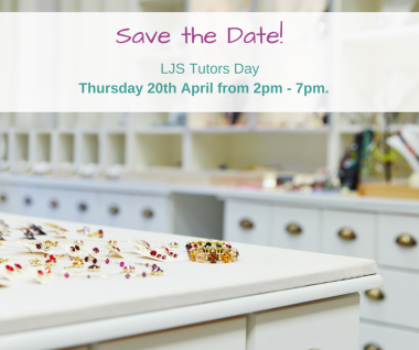 London-Jewellery-School-Blog-Save-The-Date-LJS-Tutors-Day-20th-April