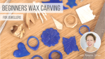 beginners-wax-carving-rebecca-steiner-jewellery-school-online