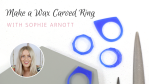 free-wax-carved-ring-online-course-sophie-arnott